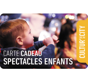 E-carte cadeau - Spectacles Enfants - Cultur'in the City